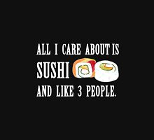 All I Care About is Sushi Unisex T-Shirt