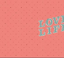 LOVE LIFE / 1 by Daniel Coulmann