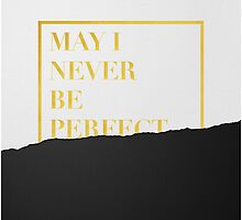 NEVER BE PERFECT by Daniel Coulmann