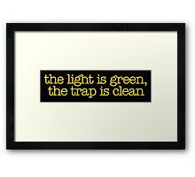 Ghostbusters - The light is green, the trap is clean Framed Print