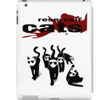 Reservoir Cats iPad Case/Skin
