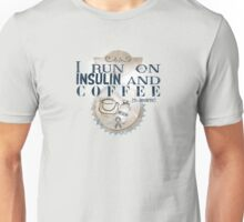 I Run On Insulin and Coffee ~ Support the T1 Diabetic in your life! Unisex T-Shirt
