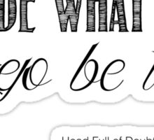 Head Full of Doubt - Avett Brothers Quotes Sticker