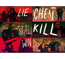 Lie Cheat Steal Photographic Print