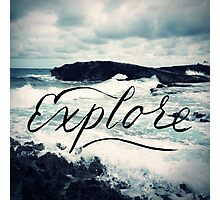 Explore Beach Wave Ocean Typography Photo Photographic Print