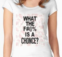 WTF Is A Chonce? Women's Fitted Scoop T-Shirt