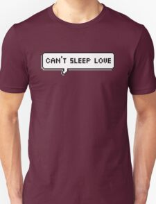 Can't Sleep Love Speech Bubble Unisex T-Shirt