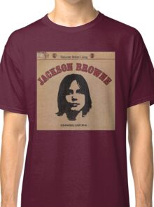 Jackson Browne- Saturate Before Using Classic T-Shirt