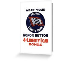 Wear Your Fourth Liberty Loan Honor Button Greeting Card