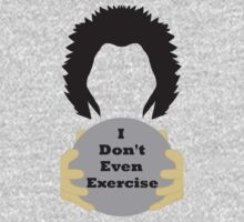 I Don't Even Exercise Baby Tee