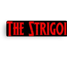 Strigoi! Canvas Print