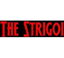 Strigoi! Photographic Print