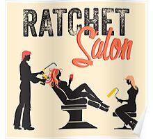 Ratchet Salon - Black Version Poster
