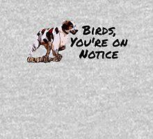 Birds, You're On Notice. Unisex T-Shirt