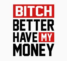Bitch better have my money Women's Fitted V-Neck T-Shirt