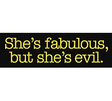 Mean Girls - She's fabulous, but she's evil Photographic Print