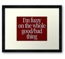 Ghostbusters - I'm fuzzy about the whole good/bad thing Framed Print