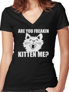 Are You Freakin Kitten Me Women's Fitted V-Neck T-Shirt