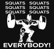 Squats Squats Squats Squats Squats Squats! EVERYBODY! One Piece - Short Sleeve