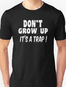 Don't Grow up Joke T-Shirt