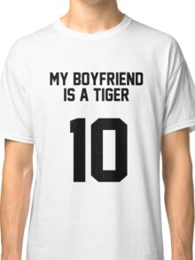 My Boyfriend Is A Tiger Classic T-Shirt