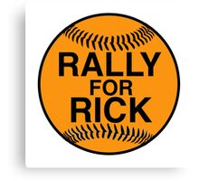 Rally for Rick Canvas Print