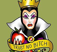 Trust No Bitch by Cheyne Gallarde