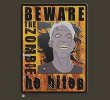 BEWARE THE ZOMBIE HE BITES by David Naughton-Shires