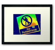 No Pedestrians (1) Framed Print