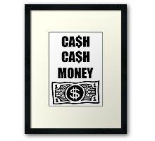 Cash Cash Money Framed Print