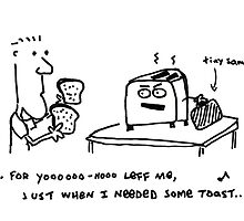 Just When I Needed Some Toast by Ollie Brock