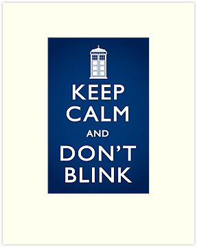 Keep Calm and Don't Blink (Poster) by mechantefille