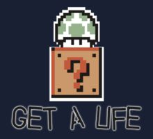 Get A Life by brodhe