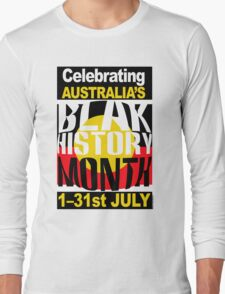 Australia's BLAK HISTORY MONTH [-0-] Long Sleeve T-Shirt