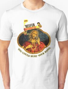 REEFER MADNESS. Unisex T-Shirt