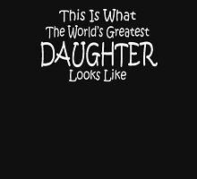 World's Greatest Daughter Mothers Day Birthday Anniversary Unisex T-Shirt