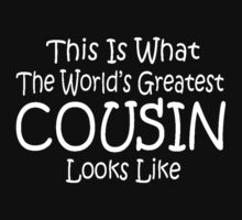 World's Greatest Cousin Mothers Fathers Day Birthday Anniversary Kids Clothes