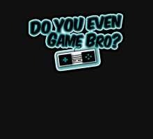 Do You Even Game Bro? MAIN LOGO Unisex T-Shirt