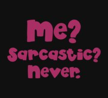 Me Sarcastic? NEVER?  One Piece - Short Sleeve
