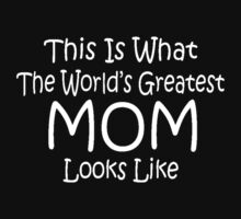 World's Greatest Mom Mothers Day Birthday Anniversary Kids Clothes