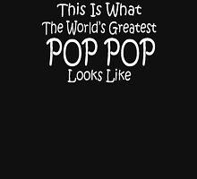 World's Greatest Pop Pop Fathers Day Birthday Anniversary Unisex T-Shirt