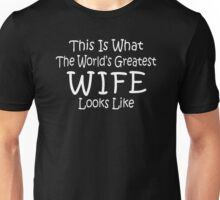 World's Greatest Wife Mothers Day Birthday Anniversary Unisex T-Shirt