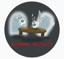 Normal Activity T-Shirt
