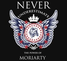 Never Underestimate The Power Of Moriarty - Tshirts & Accessories by funnyshirts2015