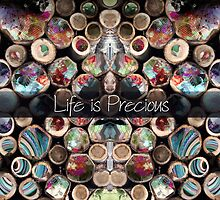 Life is Precious by infloence