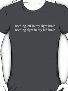 Left brain, right brain T-Shirt