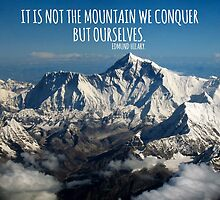 It Is Not The Mountin We Conquer. by TASHARTS