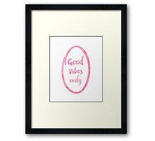 Good Vibes only bubble gum Framed Print
