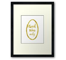 Good Vibes only oval golden Framed Print