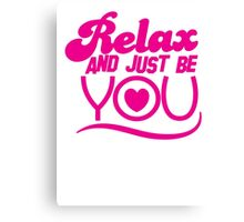 RELAX and just be YOU! with heart Canvas Print